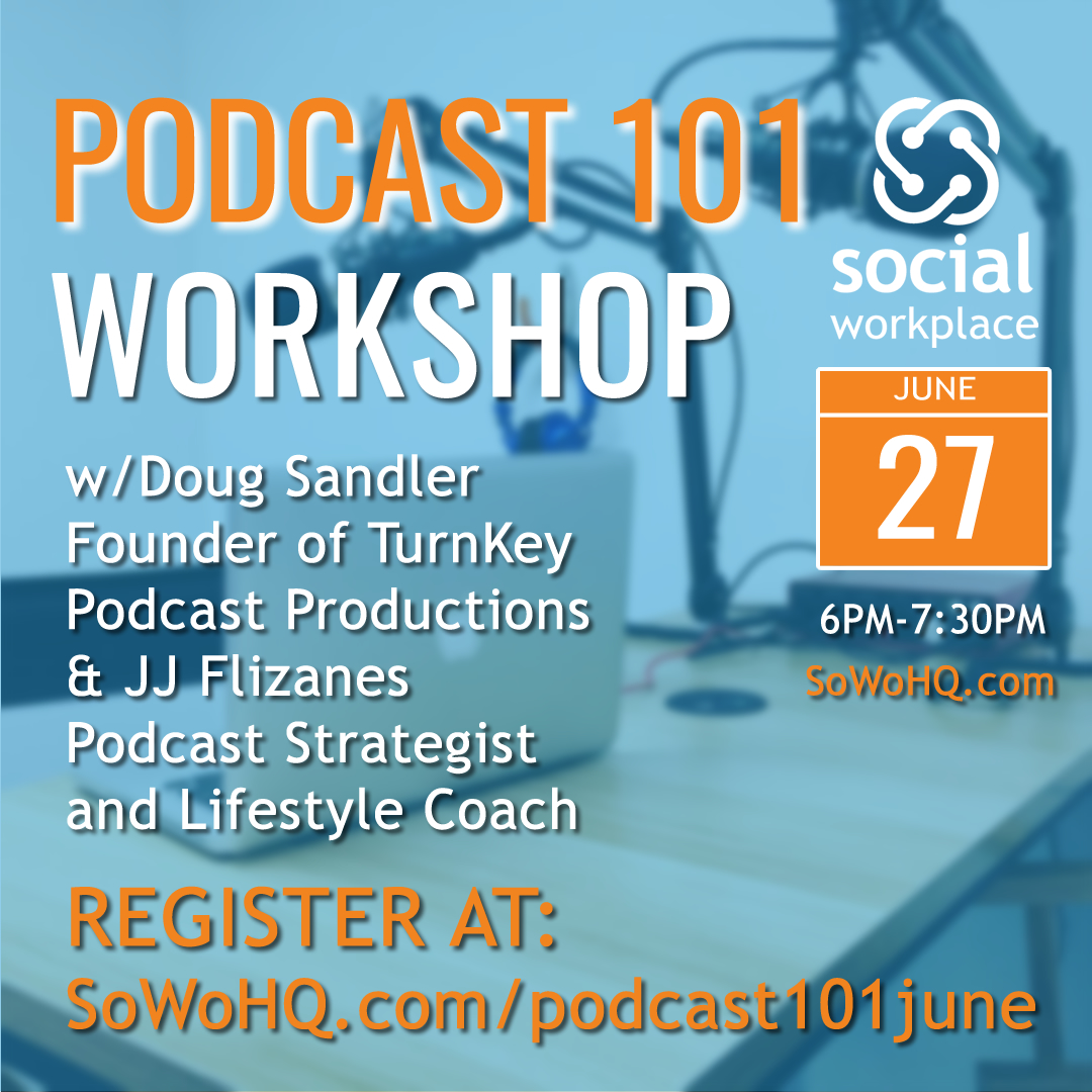 social workplace podcast 101