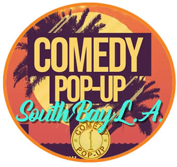 Comedy Pop-Up South Bay L.A.