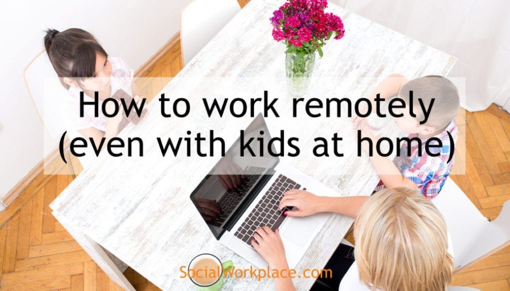 social-workplace-remote-working-with-kids